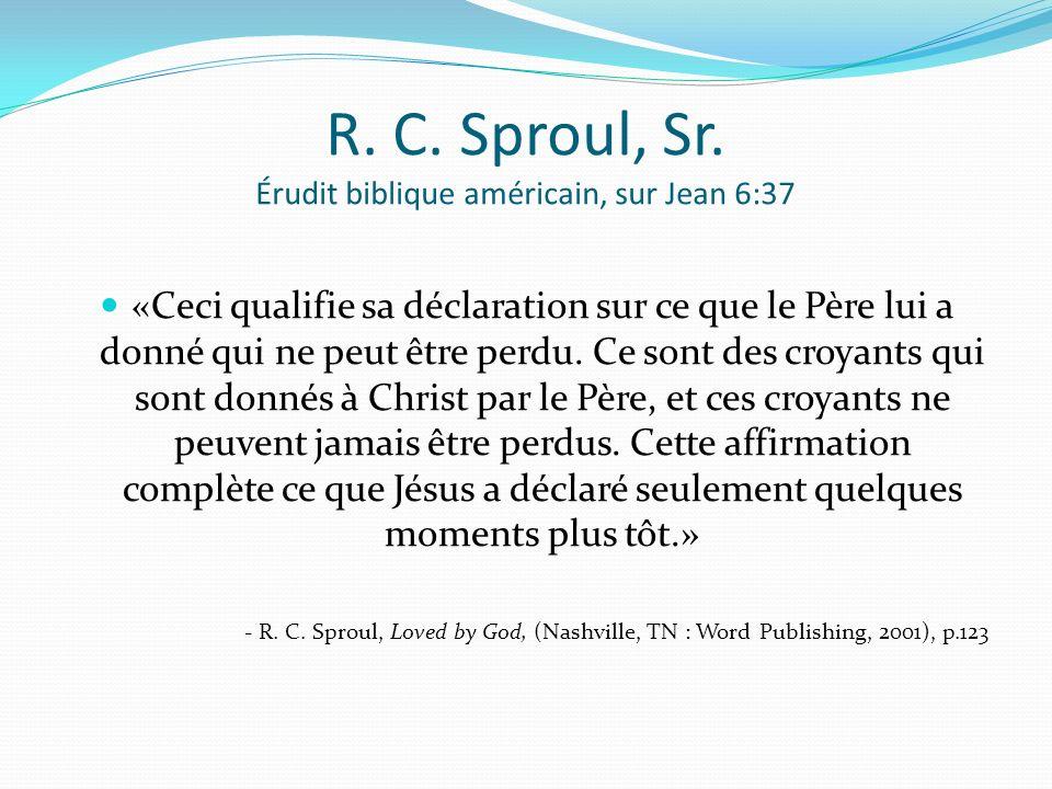 R. C. Sproul, Sr. Érudit biblique américain, sur Jean 6:37