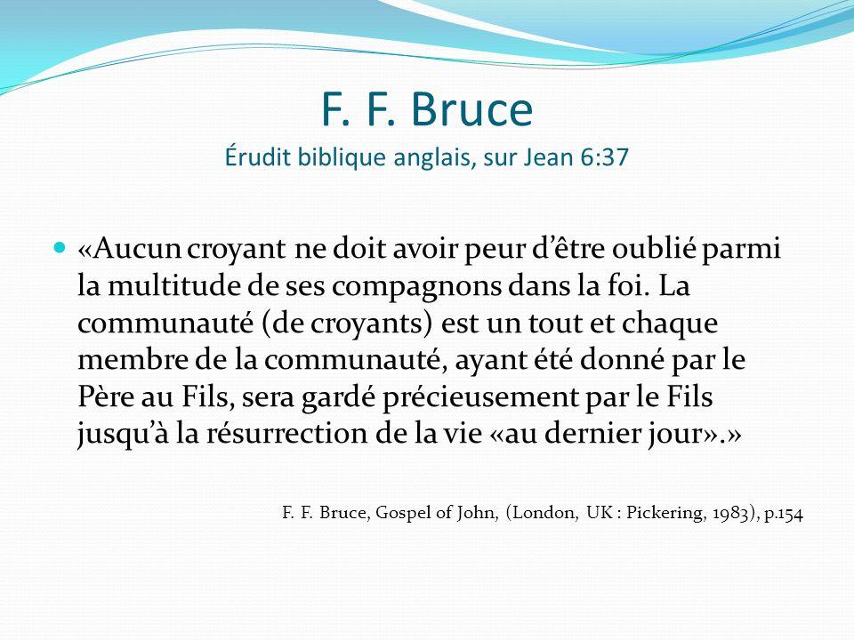 F. F. Bruce Érudit biblique anglais, sur Jean 6:37