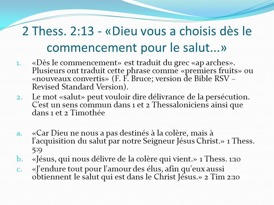2 Thess. 2:13 - «Dieu vous a choisis dès le commencement pour le salut