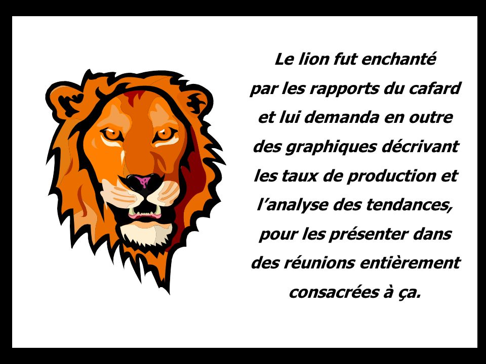 Le lion fut enchanté