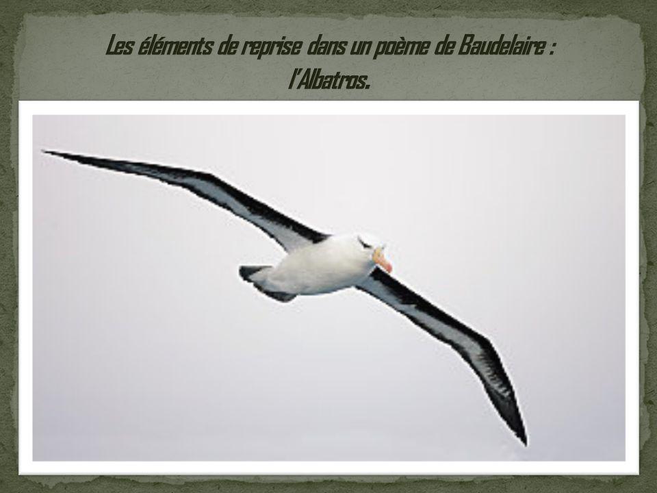 Les éléments de reprise dans un poème de Baudelaire : l'Albatros.