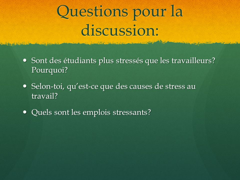 Questions pour la discussion: