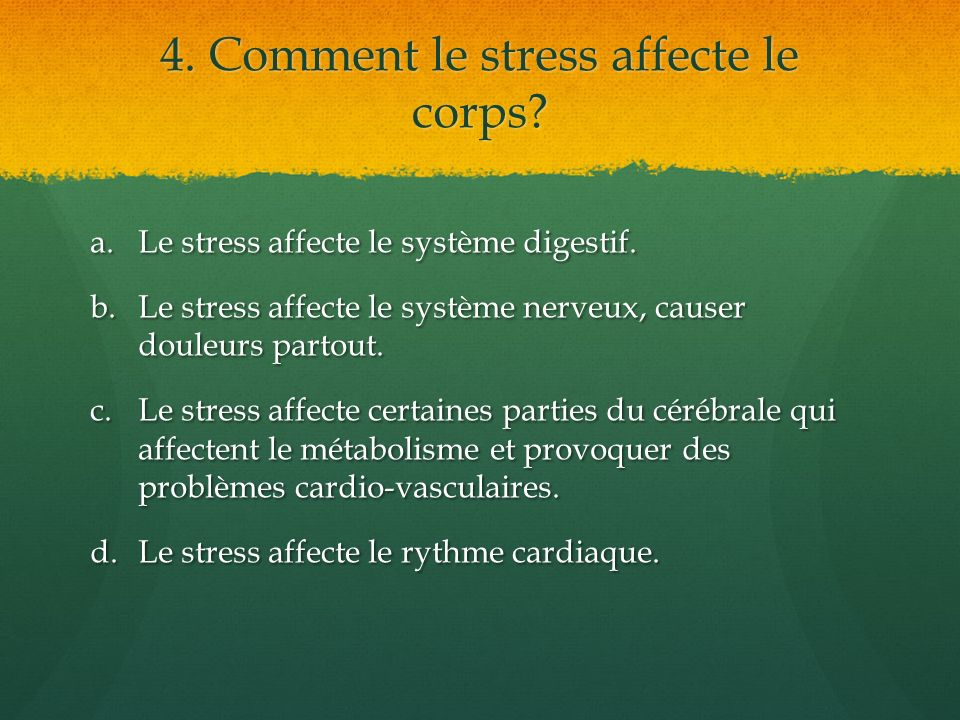 4. Comment le stress affecte le corps