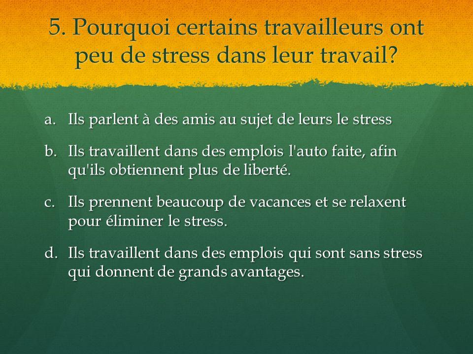 5. Pourquoi certains travailleurs ont peu de stress dans leur travail