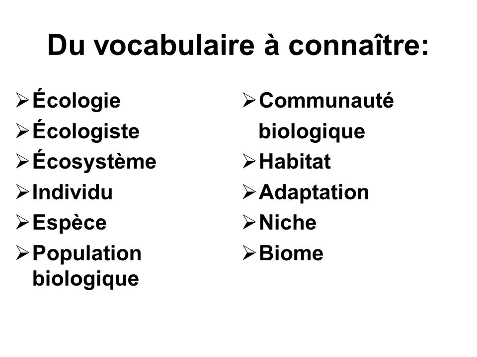 Du vocabulaire à connaître: