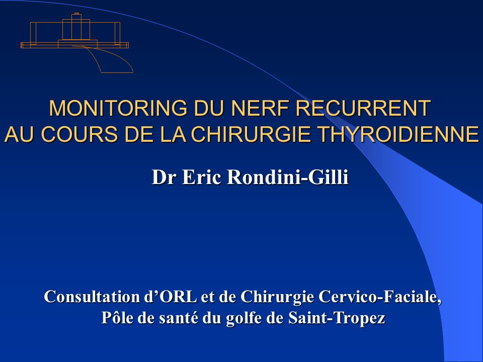 MONITORING DU NERF RECURRENT AU COURS DE LA CHIRURGIE THYROIDIENNE