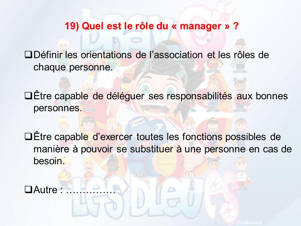 19) Quel est le rôle du « manager »