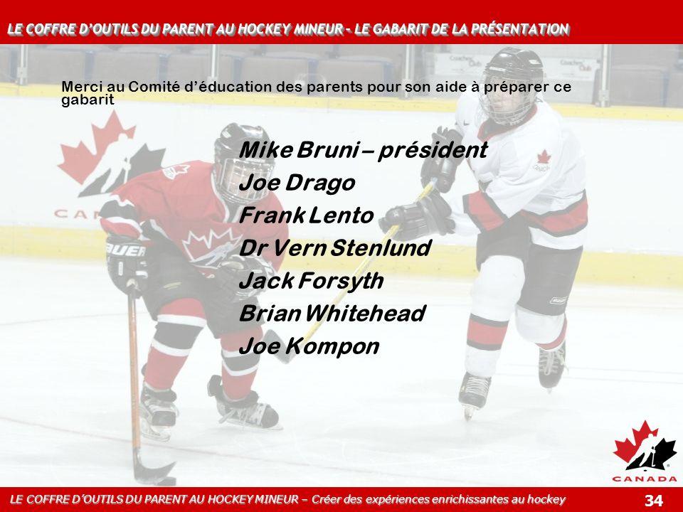 Mike Bruni – président Joe Drago Frank Lento Dr Vern Stenlund
