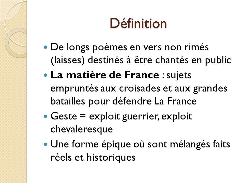 Définition De longs poèmes en vers non rimés (laisses) destinés à être chantés en public.
