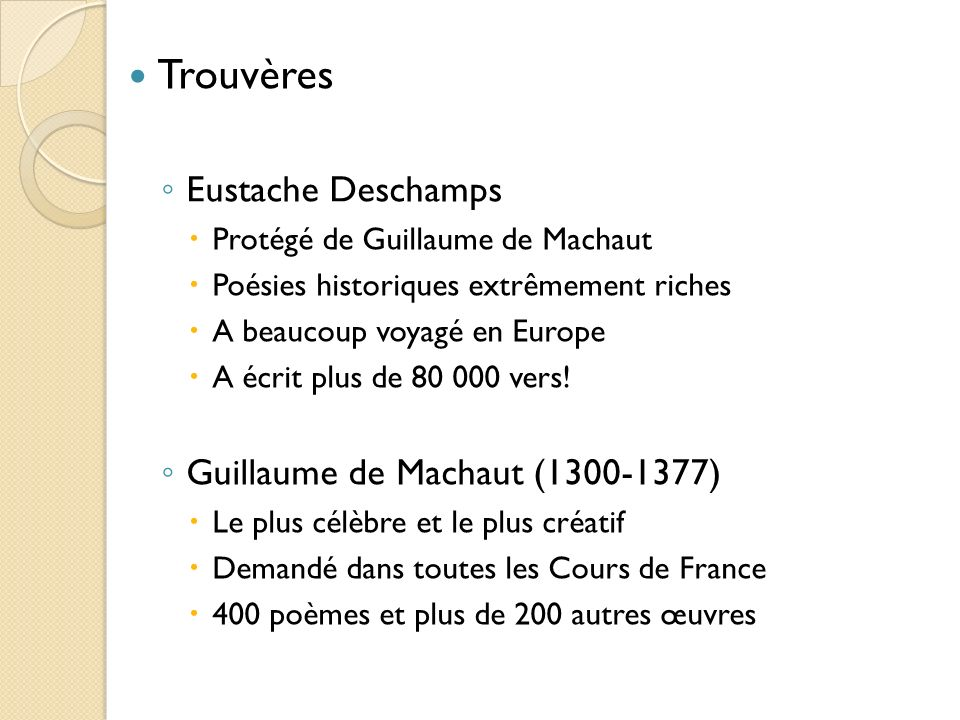 Trouvères Eustache Deschamps Guillaume de Machaut (1300-1377)
