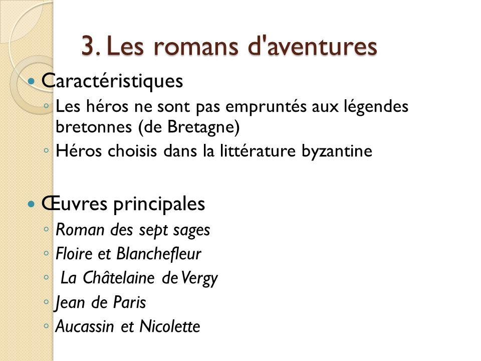 3. Les romans d aventures Caractéristiques Œuvres principales