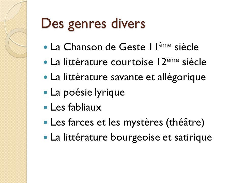 Des genres divers La Chanson de Geste 11ème siècle
