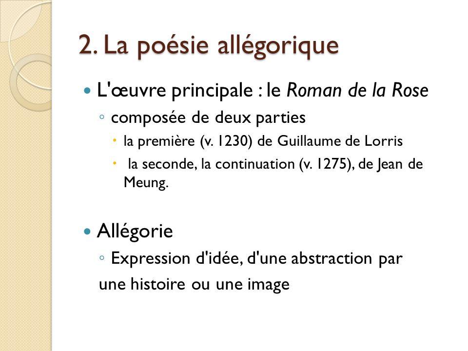 2. La poésie allégorique L œuvre principale : le Roman de la Rose