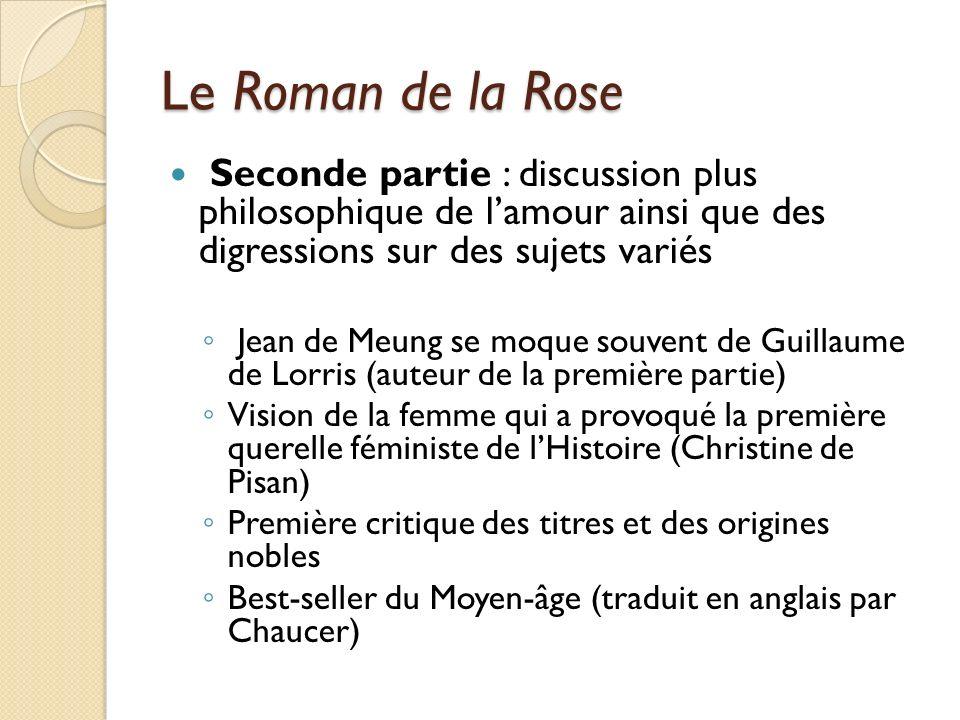 Le Roman de la Rose Seconde partie : discussion plus philosophique de l'amour ainsi que des digressions sur des sujets variés.