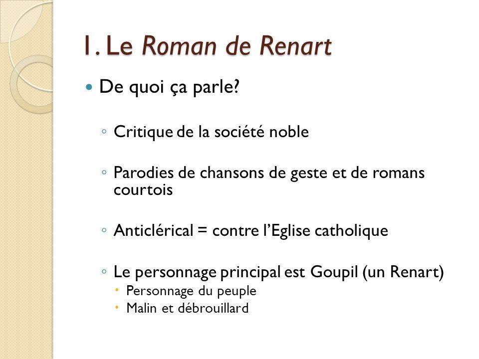 1. Le Roman de Renart De quoi ça parle Critique de la société noble