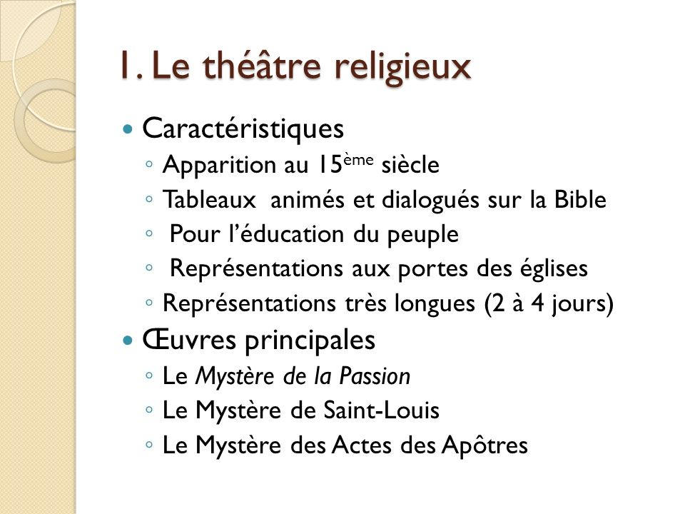 1. Le théâtre religieux Caractéristiques Œuvres principales