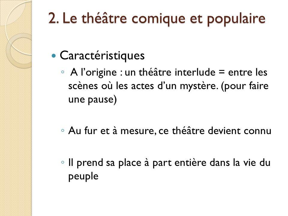 2. Le théâtre comique et populaire