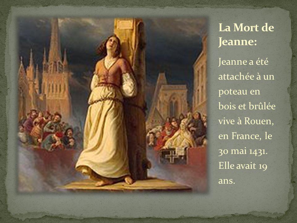 La Mort de Jeanne: Jeanne a été attachée à un poteau en bois et brûlée vive à Rouen, en France, le 30 mai 1431.