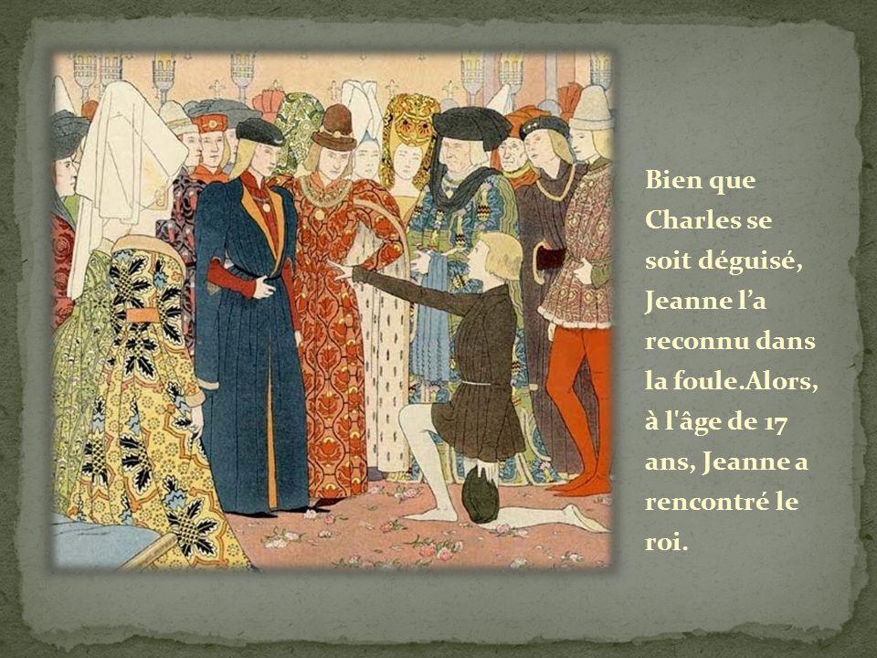 Bien que Charles se soit déguisé, Jeanne l'a reconnu dans la foule