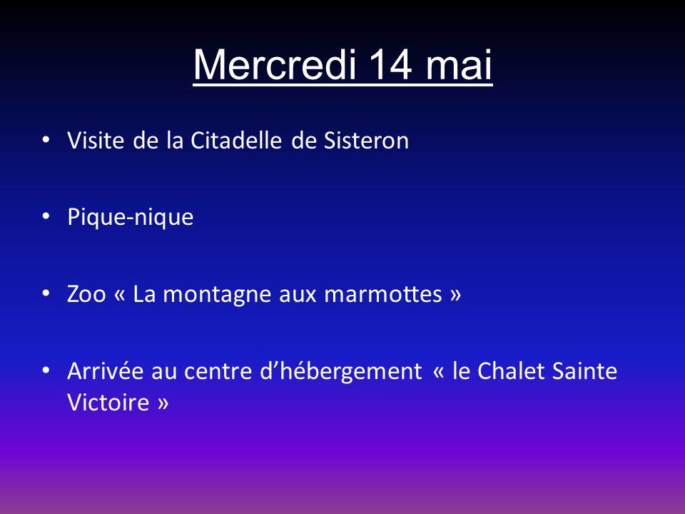 Mercredi 14 mai Visite de la Citadelle de Sisteron Pique-nique