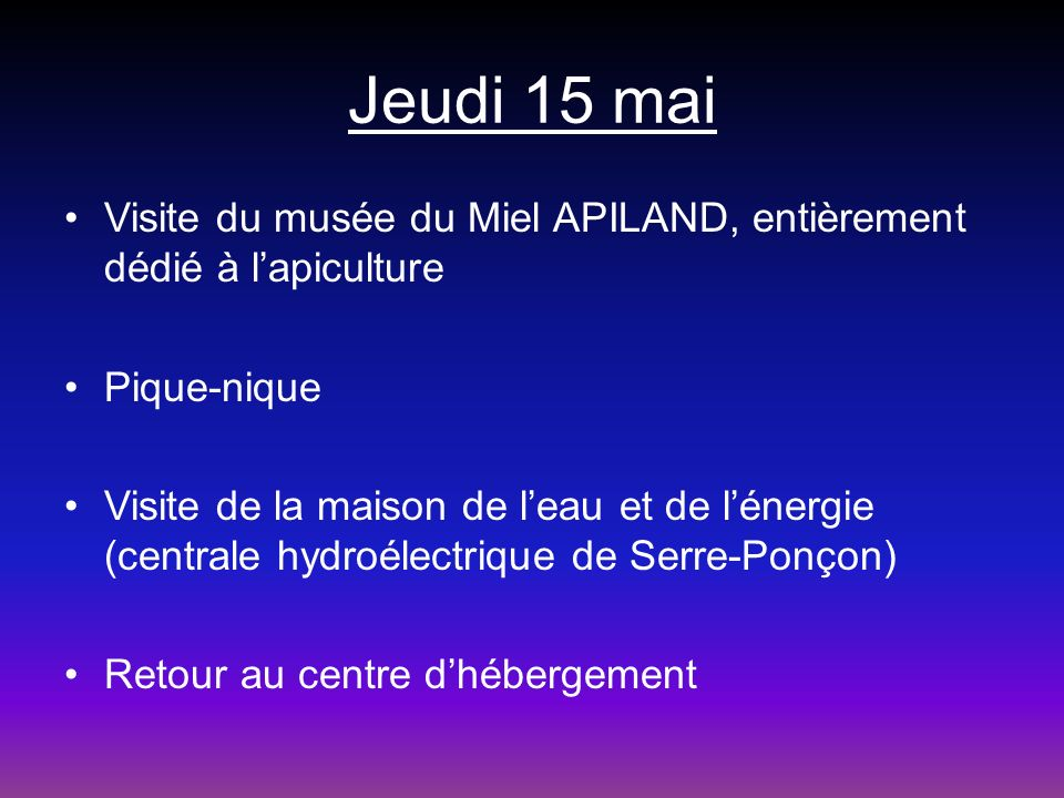 Jeudi 15 mai Visite du musée du Miel APILAND, entièrement dédié à l'apiculture. Pique-nique.