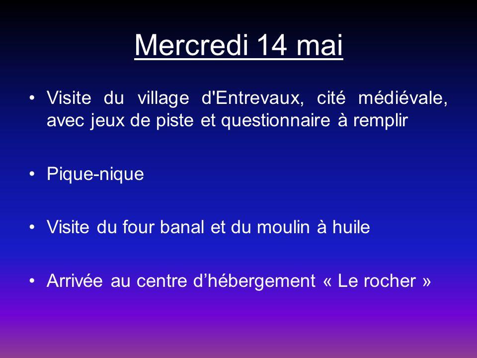 Mercredi 14 mai Visite du village d Entrevaux, cité médiévale, avec jeux de piste et questionnaire à remplir.