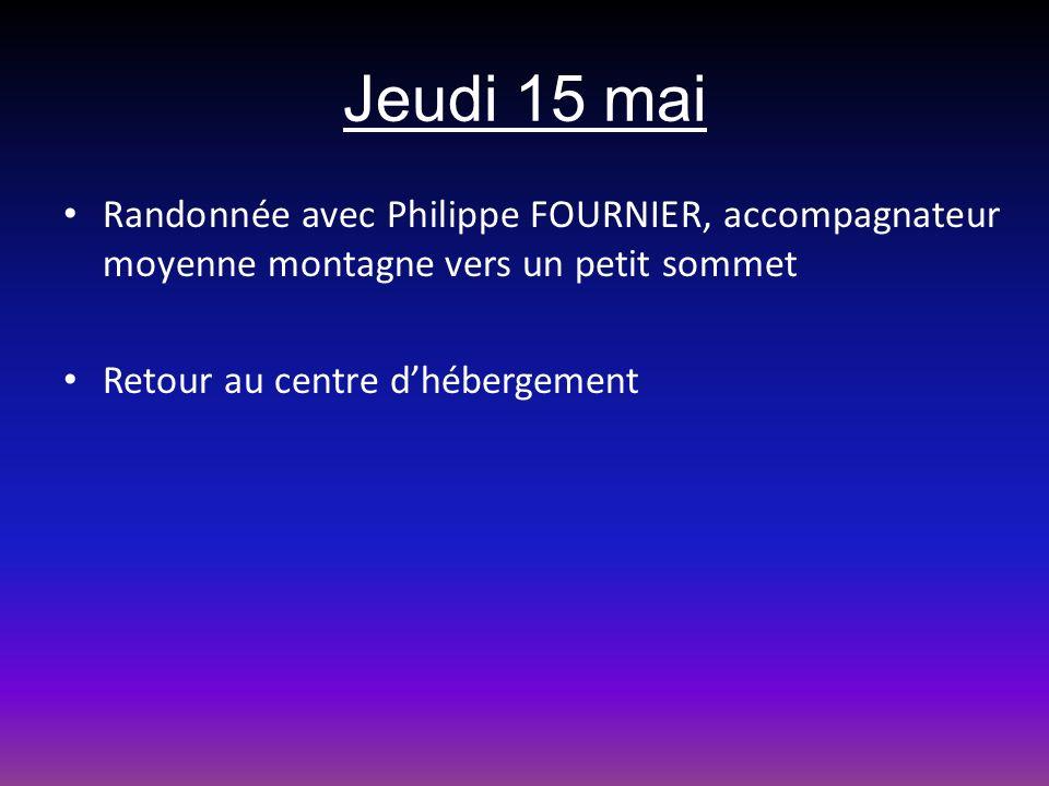 Jeudi 15 mai Randonnée avec Philippe FOURNIER, accompagnateur moyenne montagne vers un petit sommet.