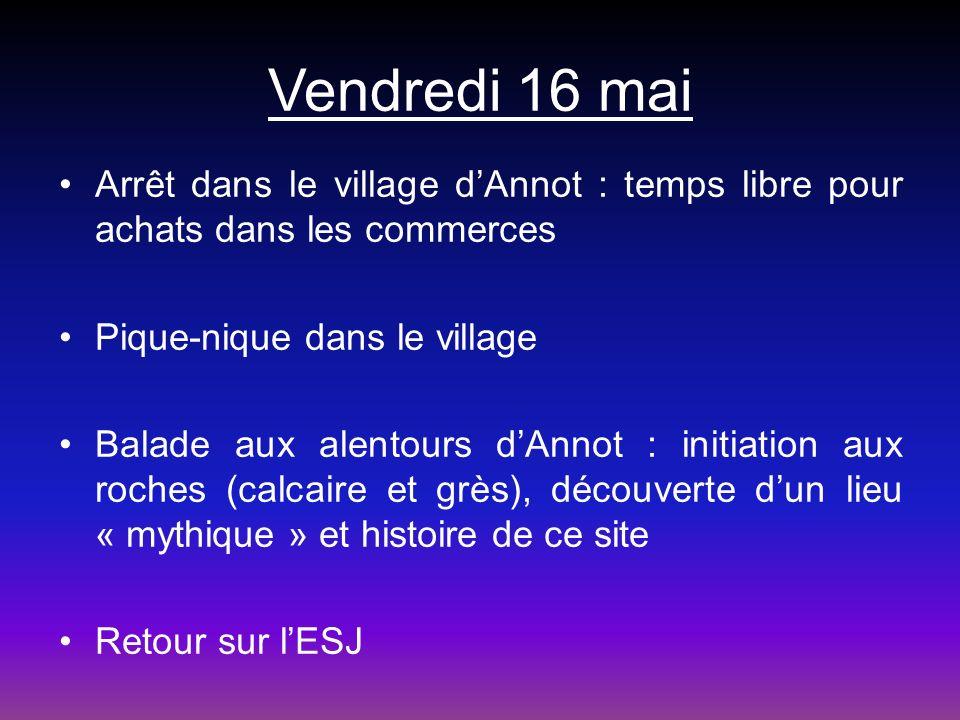 Vendredi 16 mai Arrêt dans le village d'Annot : temps libre pour achats dans les commerces. Pique-nique dans le village.