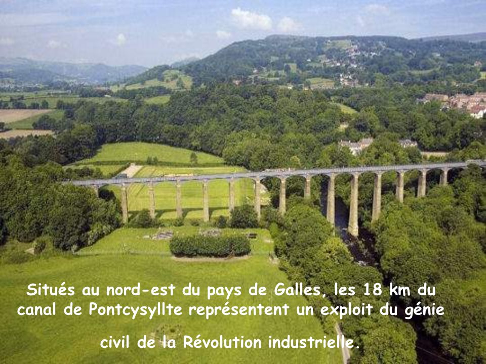 Situés au nord-est du pays de Galles, les 18 km du canal de Pontcysyllte représentent un exploit du génie civil de la Révolution industrielle.