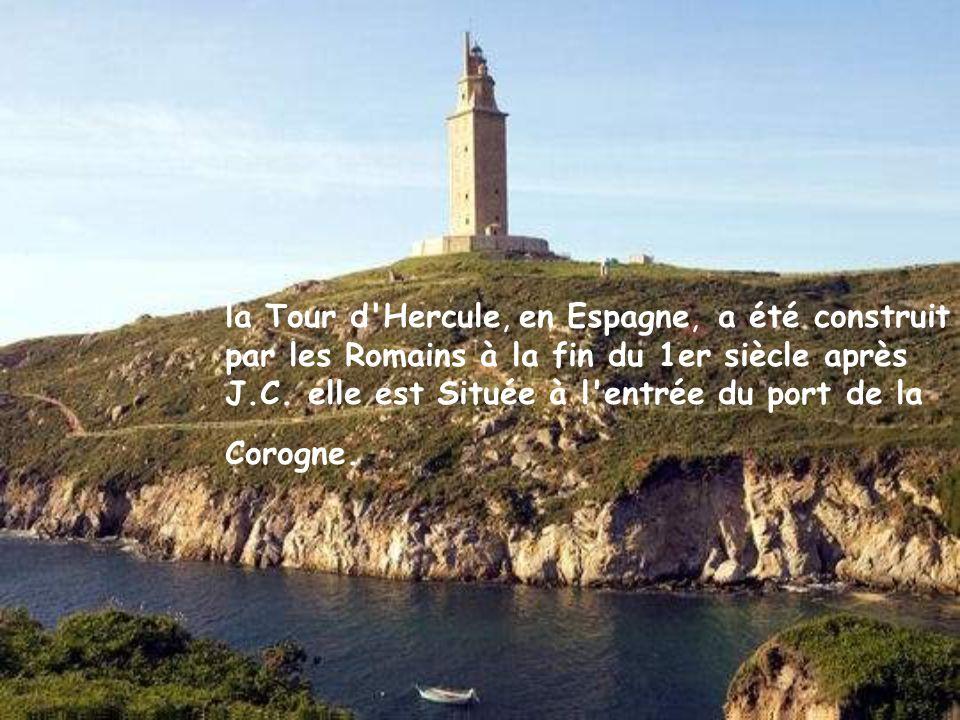 la Tour d Hercule, en Espagne, a été construit par les Romains à la fin du 1er siècle après J.C.