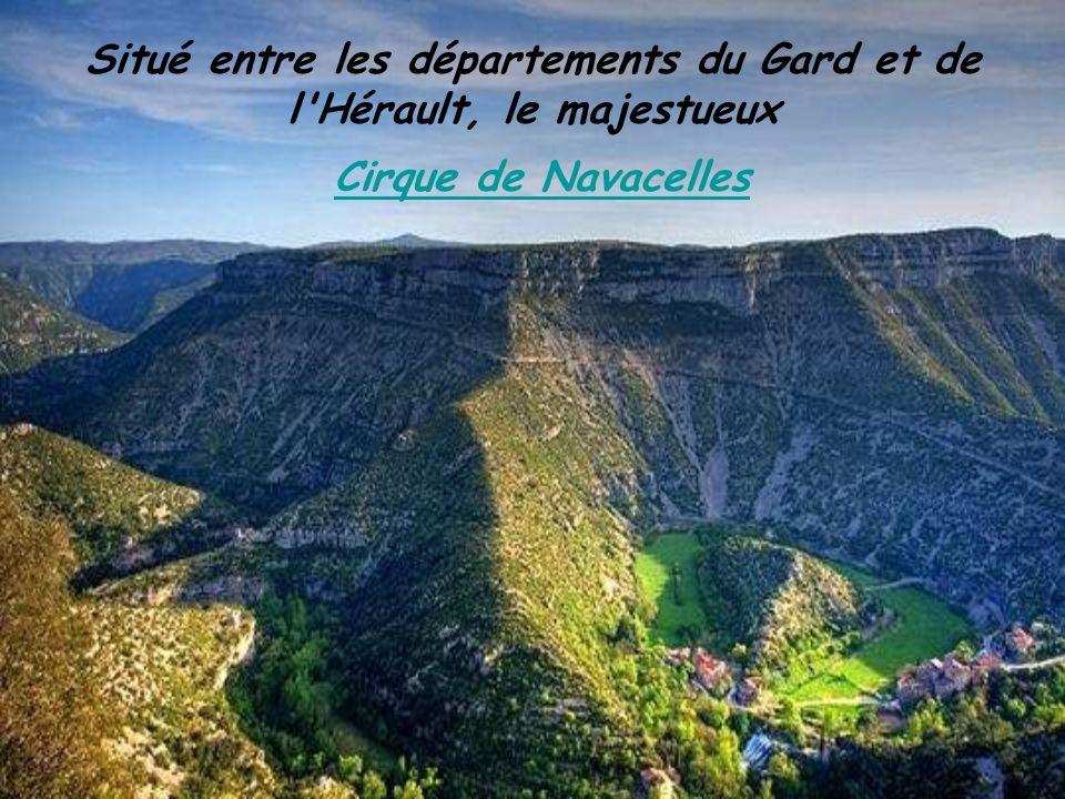 Situé entre les départements du Gard et de l Hérault, le majestueux Cirque de Navacelles