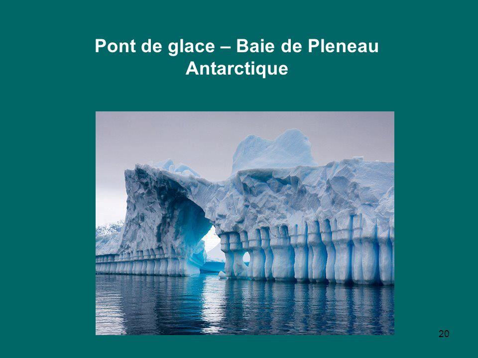 Pont de glace – Baie de Pleneau Antarctique