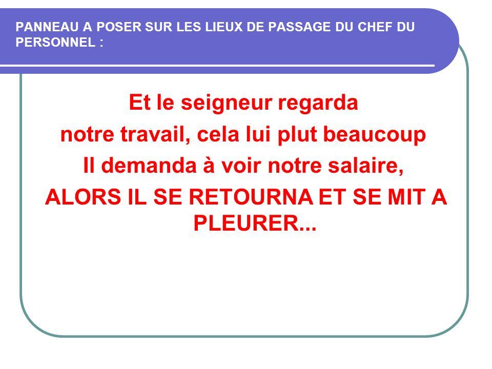 PANNEAU A POSER SUR LES LIEUX DE PASSAGE DU CHEF DU PERSONNEL :