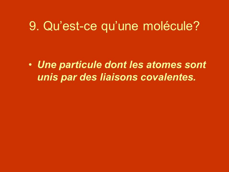 9. Qu'est-ce qu'une molécule
