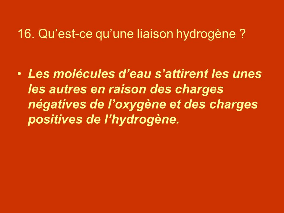 16. Qu'est-ce qu'une liaison hydrogène
