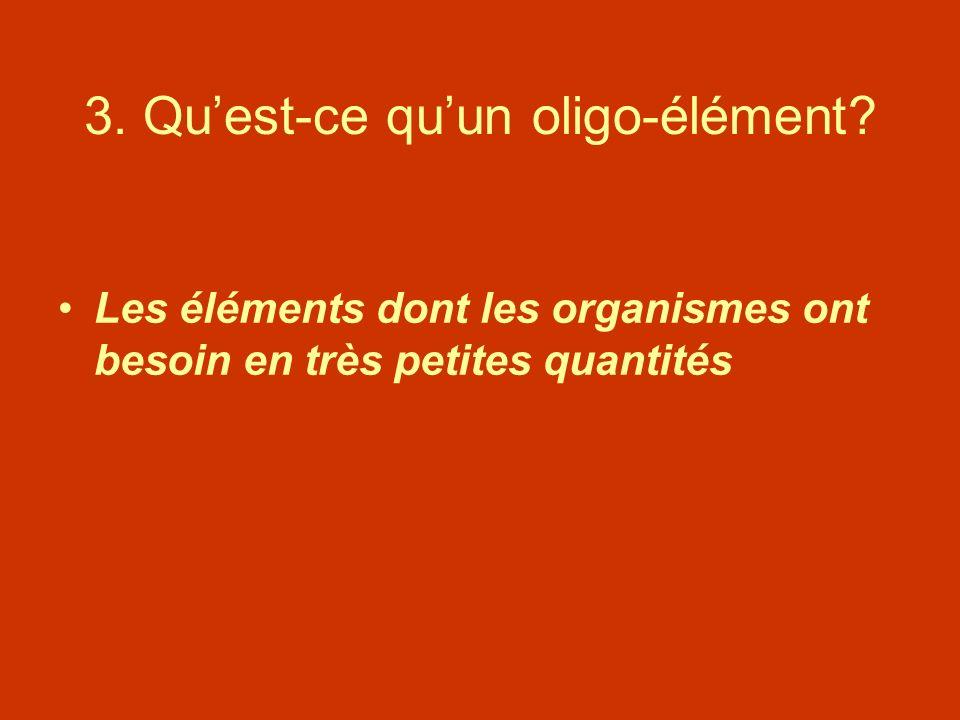 3. Qu'est-ce qu'un oligo-élément