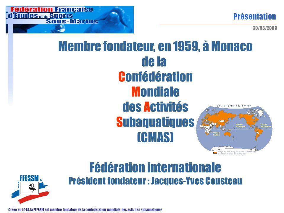 Membre fondateur, en 1959, à Monaco de la Confédération Mondiale