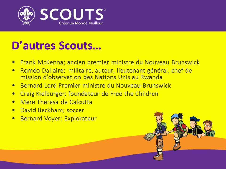 D'autres Scouts… Frank McKenna; ancien premier ministre du Nouveau Brunswick.