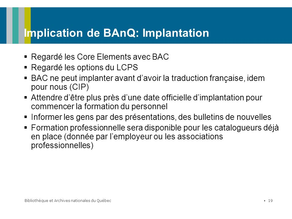Implication de BAnQ: Implantation
