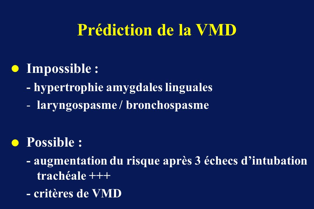 Prédiction de la VMD Impossible : Possible :