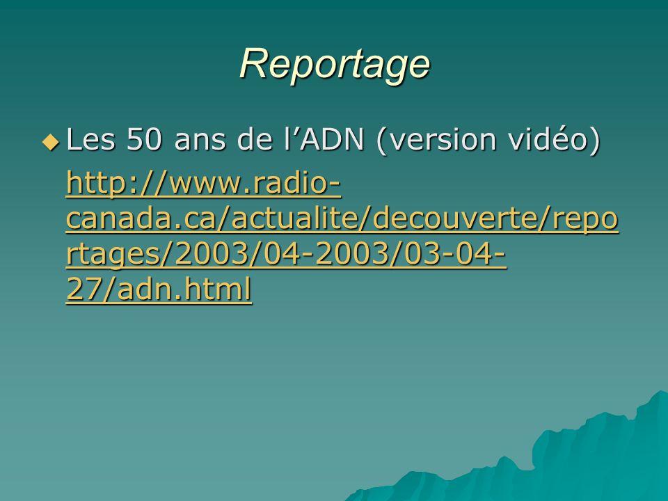 Reportage Les 50 ans de l'ADN (version vidéo)