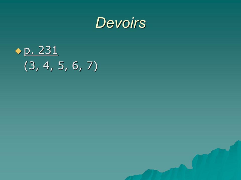 Devoirs p. 231 (3, 4, 5, 6, 7)