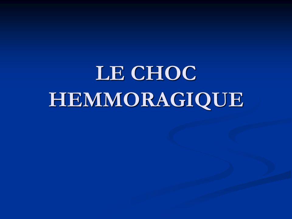LE CHOC HEMMORAGIQUE