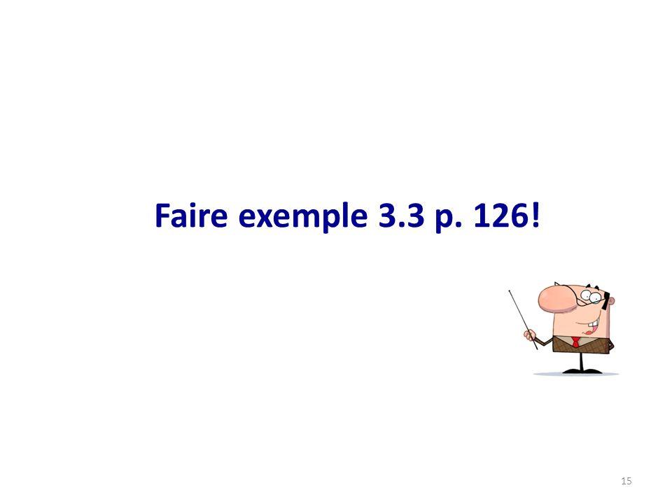 Faire exemple 3.3 p. 126!