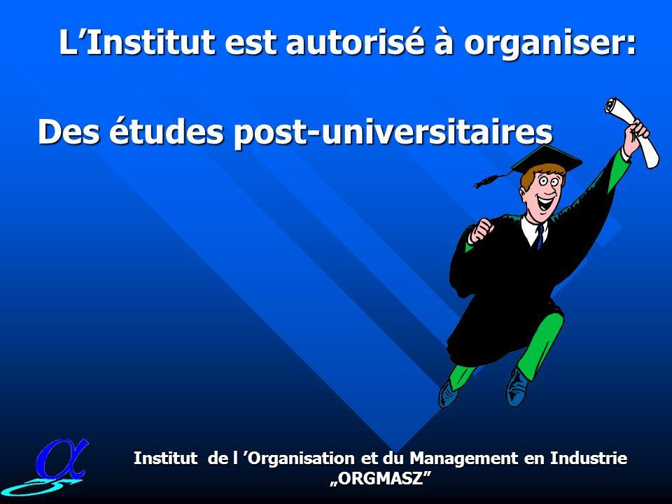 L'Institut est autorisé à organiser:
