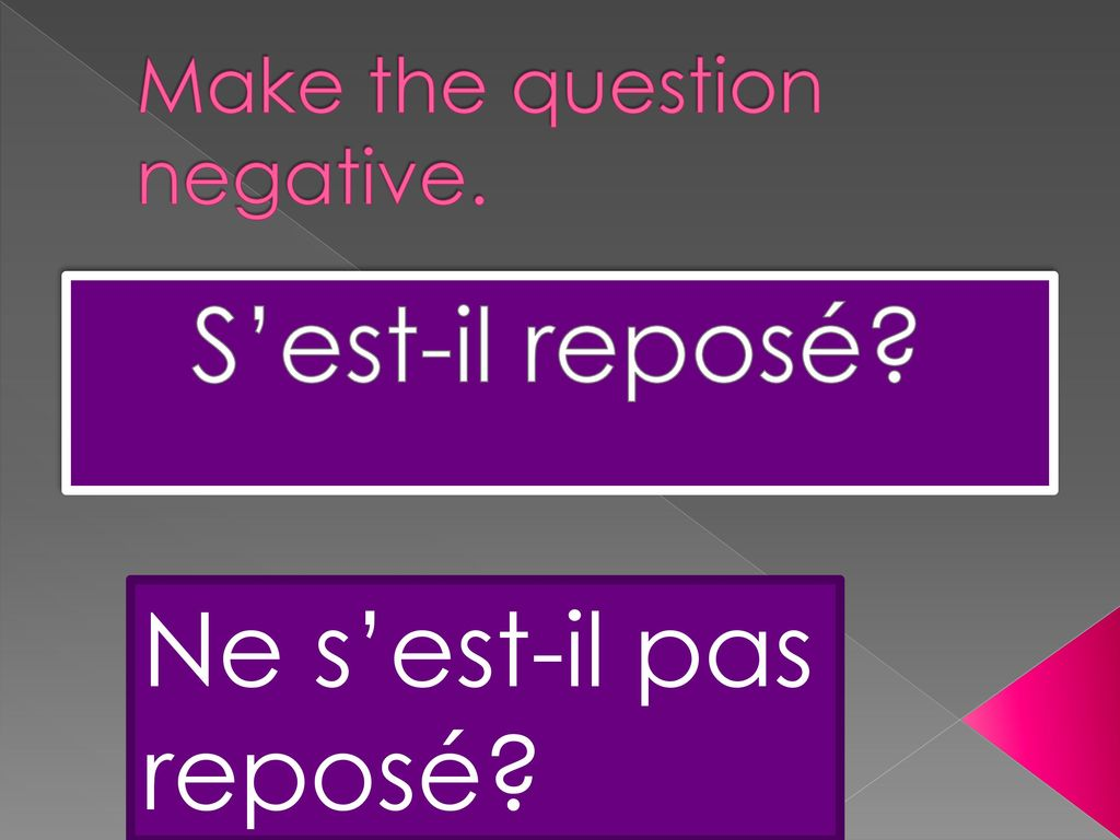 Make the question negative.