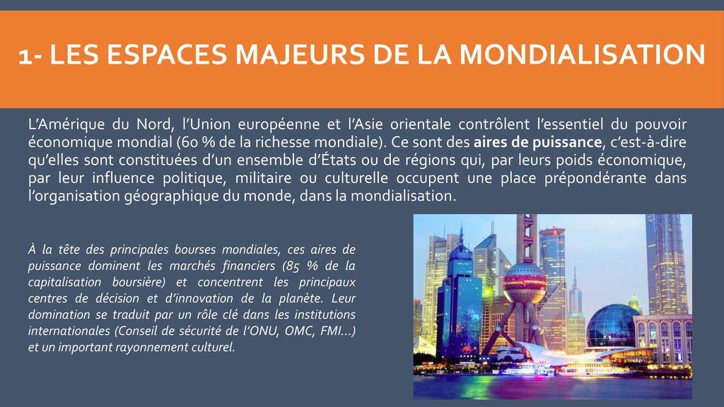 1- Les espaces majeurs de la mondialisation