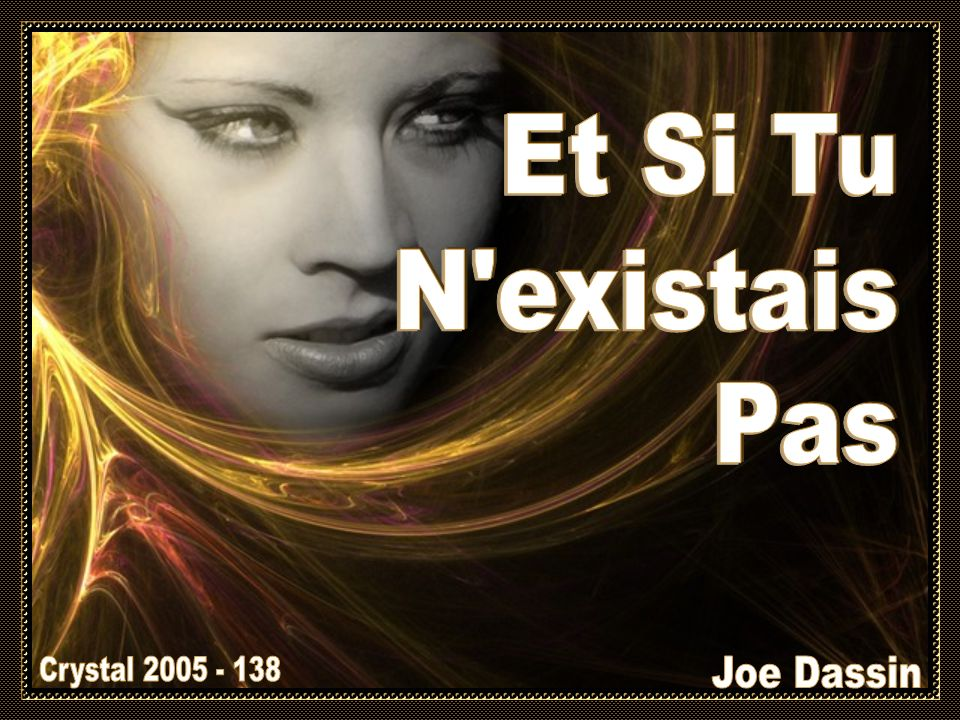 Et Si Tu N existais Pas Crystal 2005 - 138 Joe Dassin