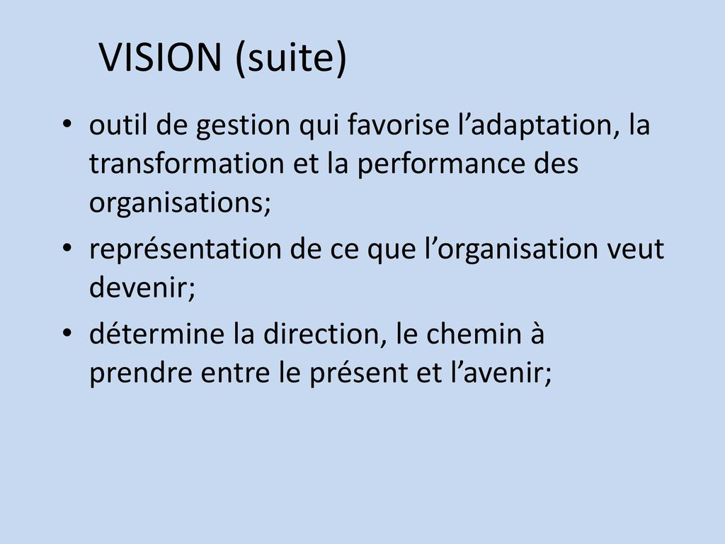 VISION (suite) outil de gestion qui favorise l'adaptation, la transformation et la performance des organisations;