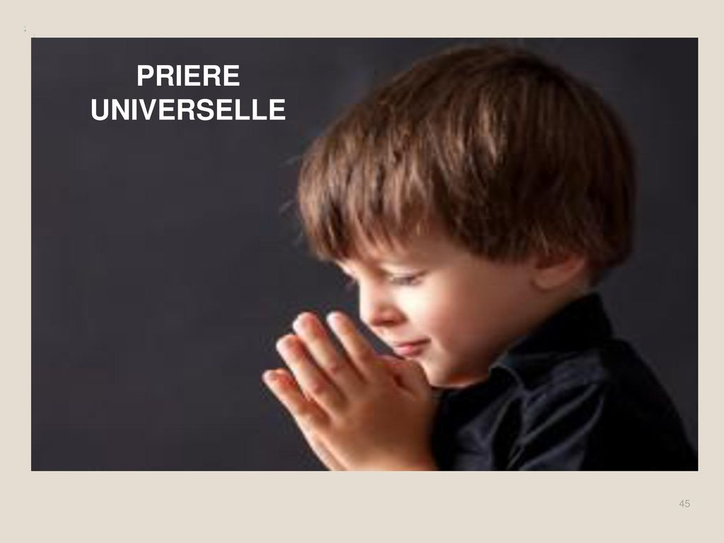 PRIERE UNIVERSELLE 45